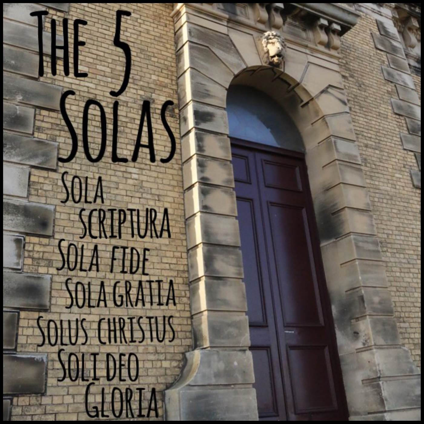 The 5 Solas of the Reformation – Sermons Series